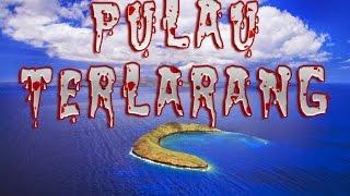 getlinkyoutube.com-6 Pulau SERAM Yang Dilarang dan Berbahaya di Dunia