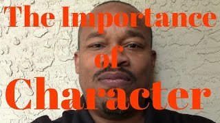 The Importance Of Character