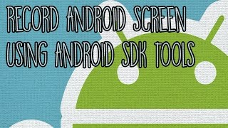 getlinkyoutube.com-How to Record your Android Screen using Android SDK Tools on PC [No ROOT required!]