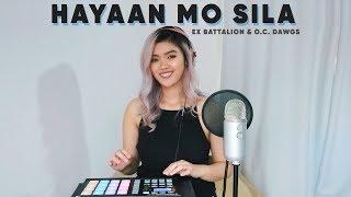 Hayaan Mo Sila - Ex Battalion & O.C Dawgs (Remix Cover) | Lesha