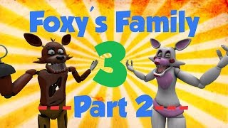 getlinkyoutube.com-[SFM FNAF] Foxy's Family 3 Part 2