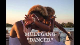 "Mula Gang ""Dancer"" prod. Mill"