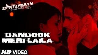 Bandook Meri Laila Song   A Gentleman - SSR   Sidharth  Jacqueline   Sachin-Jigar   Raftaar   Raj&DK