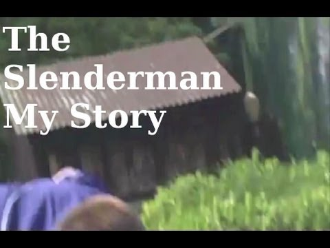 The Slenderman-My Story