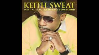 Keith Sweat - Knew It All Along