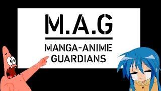 [M.A.G.] Manga-Anime Guardians... ¿Que es esto?