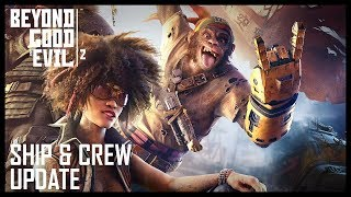 Beyond Good and Evil 2 - Ship and Crew Update
