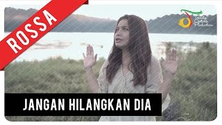 getlinkyoutube.com-Rossa - Jangan Hilangkan Dia (OST ILY FROM 38.000 FT) | Official Video Clip