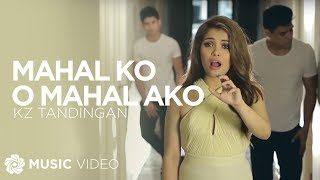getlinkyoutube.com-KZ TANDINGAN - Mahal Ko o Mahal Ako (Official Music Video)
