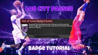 getlinkyoutube.com-HOW TO GET HALL OF FAME LOB CITY PASSER BADGE! 2K17 BADGETUT