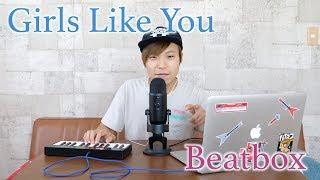 Girls Like You / Beatbox & keyboard (Maroon 5 cover)