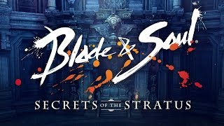 Blade & Soul - Secrets of the Stratus Teaser