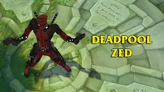 getlinkyoutube.com-Deadpool Zed LoL Custom Skin ShowCase