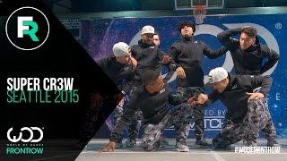 getlinkyoutube.com-Super Cr3w | FRONTROW | World of Dance Seattle 2015 | #WODSEA15