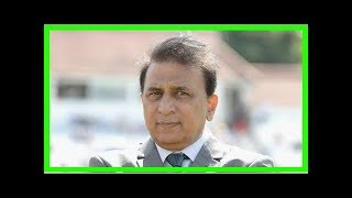 """India would have been called """"sissies"""" if they walked off, says Sunil Gavaskar"""