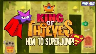 """King Of Thieves: How To Do """"Superjumps"""""""