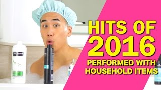 HIT SONGS OF 2016 - PERFORMED WITH HOUSEHOLD ITEMS
