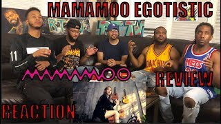 MAMAMOO EGOTISTIC REACTION/REVIEW
