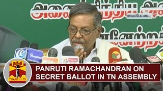 getlinkyoutube.com-Panruti Ramachandran's Press Meet on Secret Ballot in Tamil Nadu Assembly | Thanthi TV
