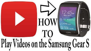 getlinkyoutube.com-How To Play Videos on the Samsung Gear S
