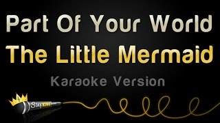 getlinkyoutube.com-The Little Mermaid - Part Of Your World (Karaoke Version)