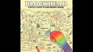 getlinkyoutube.com-Blockhead - Uncle Tony's Coloring Book [Full Album]