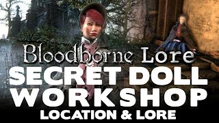 getlinkyoutube.com-Bloodborne Lore Secret Abandoned Old Workshop Location