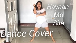HAYAAN MO SILA DANCE COVER (Rockwell Choreography)