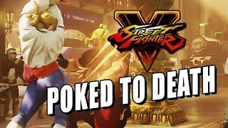 POKED TO DEATH - WEEK OF Ken: Street Fighter 5 Online Part 6 (Beta #2)