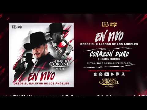 Corazon Duro Ft Gerardo Coronel El Jerry de Banda La Fantastica Letra y Video