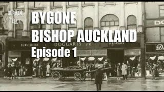 getlinkyoutube.com-Bygone Bishop Auckland 1 - County Durham