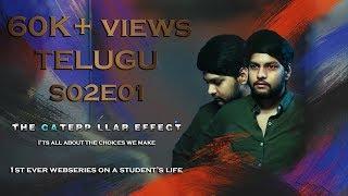 THE CATERPILLAR EFFECT | S02E01 | Telugu Web series on Student's Life| Directed by Vikas Thippani