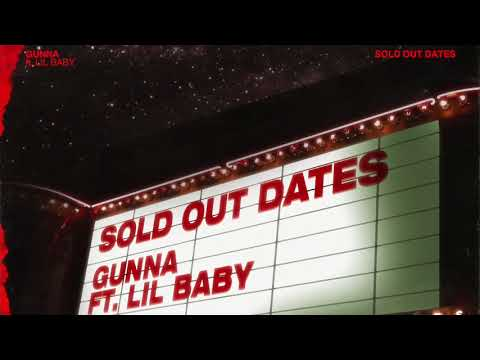 sold out dates ft lil baby en español de gunna Letra y Video