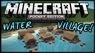 getlinkyoutube.com-WATER VILLAGE! - MINECRAFT POCKET EDITION SEED