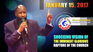 getlinkyoutube.com-JANUARY 15, 2017 VISION OF THE IMMINENT GLORIOUS RAPTURE OF THE CHURCH, PROPHET DR. OWUOR!!