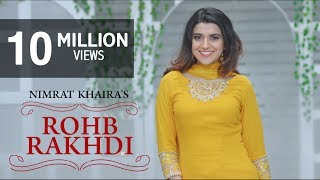 Nimrat Khaira - Rohab Rakhdi (Full Video Song) | Panj-aab Records | Preet Hundal | Latest Song 2017