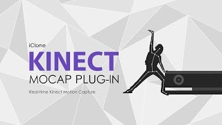 iClone - Kinect Xbox One - Motion Capture Plug-in