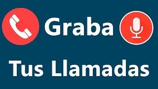 getlinkyoutube.com-Como Grabar Llamadas de Voz en Tu Movil Android | Fácil y Legal