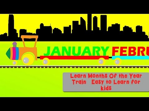 Learn Months Of the Year Train   Easy to Learn for kids