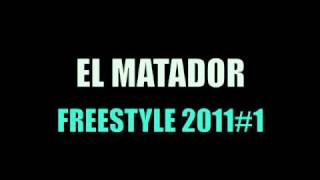 El matador - Freestyle 2011#1