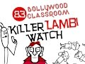 Bollywood Classroom | Episode83 |Killer Lambi Watch