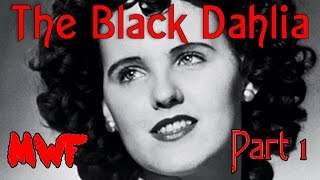 The Black Dahlia Murder Part 1 - A Hollywood Tragedy