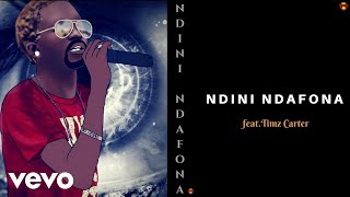 Killer T - Ndini Ndafona (Official Audio) ft. Timz Carter