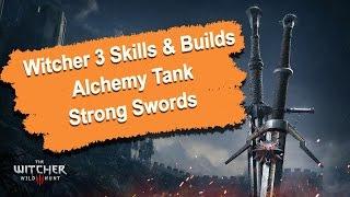 getlinkyoutube.com-Witcher 3 Skills & Build Guide - Alchemy Tank - Strong Swords (1080p) HD
