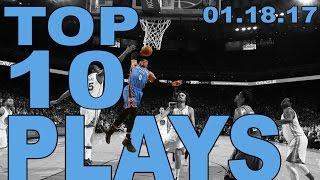 getlinkyoutube.com-Top 10 NBA Plays of the Night: 01.18.17