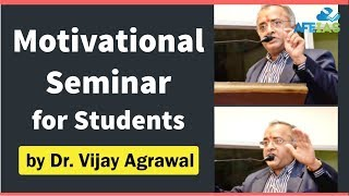 getlinkyoutube.com-Motivational Seminar For Students by Dr. Vijay Agarwal | AFE IAS | IAS Coaching