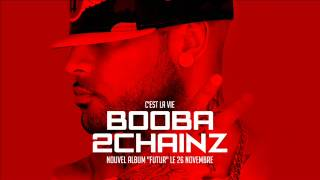Booba - C'est la vie (feat 2 Chainz)