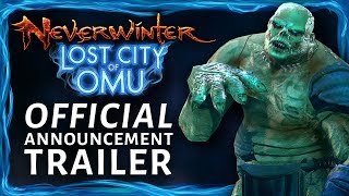 Neverwinter - Lost City of Omu Teaser Trailer