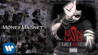 Kevin Gates - Money Magnet