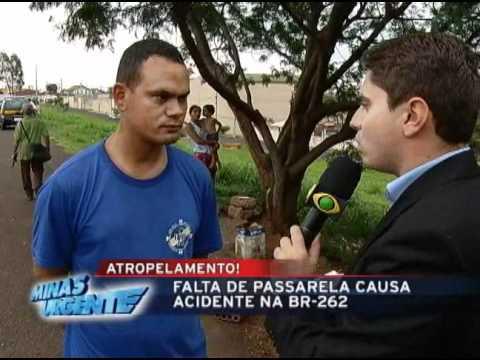 #MinasUrgente Falta de passarela causa acidente na BR-262 01/11/2010
